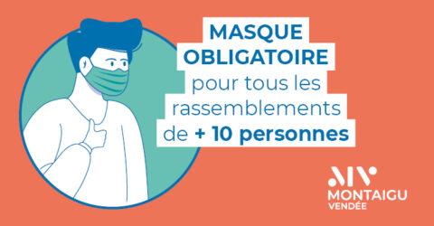 Infographie : masque obligatoire pour les rassemblements de plus de 10 personnes - Montaigu-Vendée