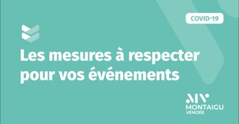 Mesures à respecter pour organiser vos événements pendant la crise sanitaire du coronavirus Covid - Montaigu-Vendée