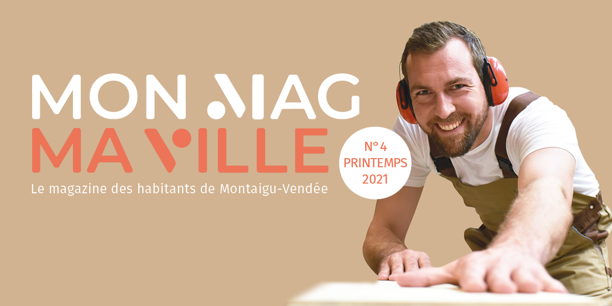 Illustration : sortie de Mon Mag Ma Ville n°4 - Printemps 2021 - le magazine des habitants de Montaigu-Vendée
